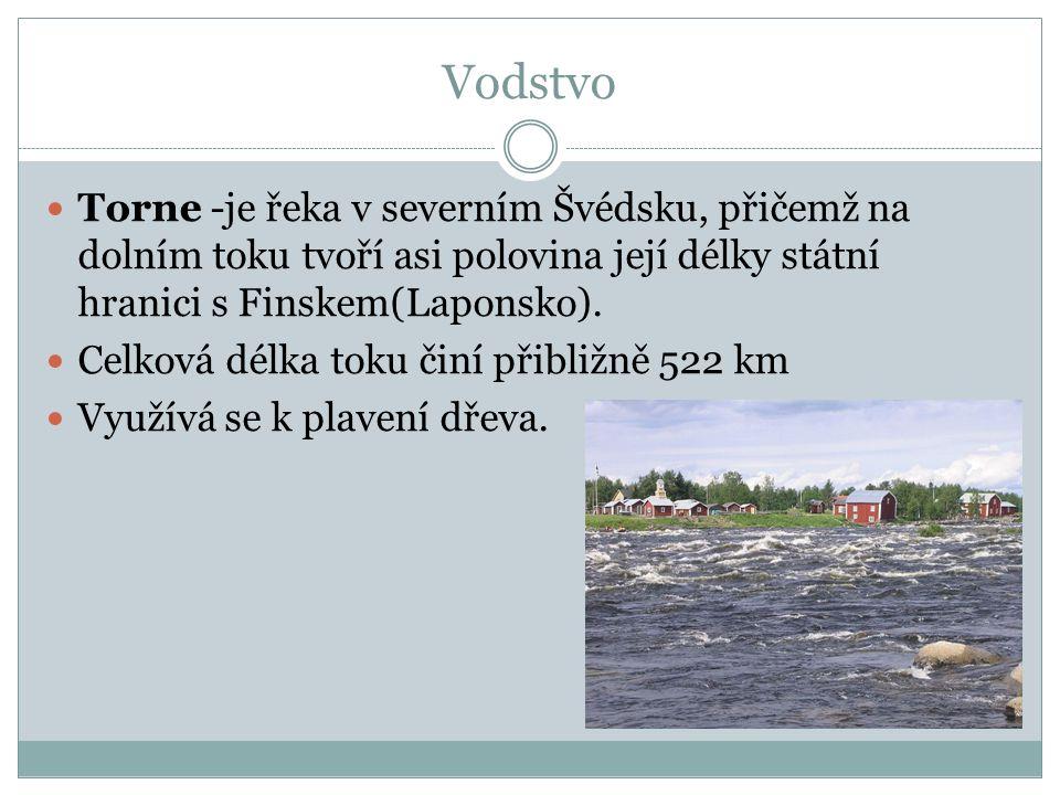 Vodstvo Torne -je řeka v severním Švédsku, přičemž na dolním toku tvoří asi polovina její délky státní hranici s Finskem(Laponsko). Celková délka toku