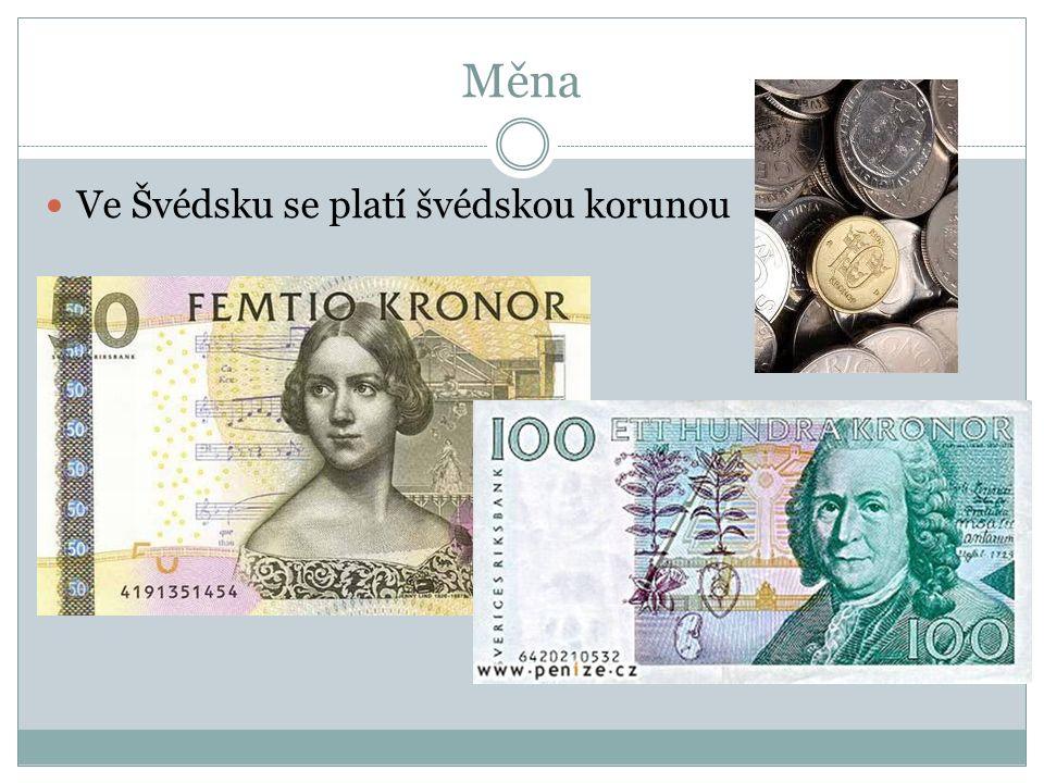 Měna Ve Švédsku se platí švédskou korunou