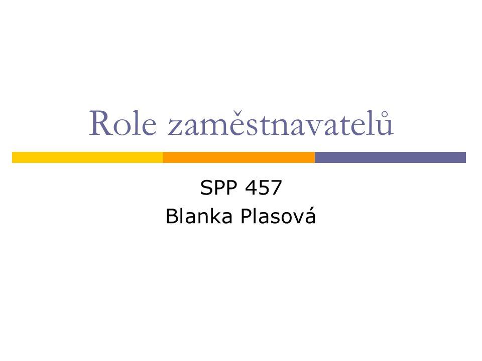 Role zaměstnavatelů SPP 457 Blanka Plasová