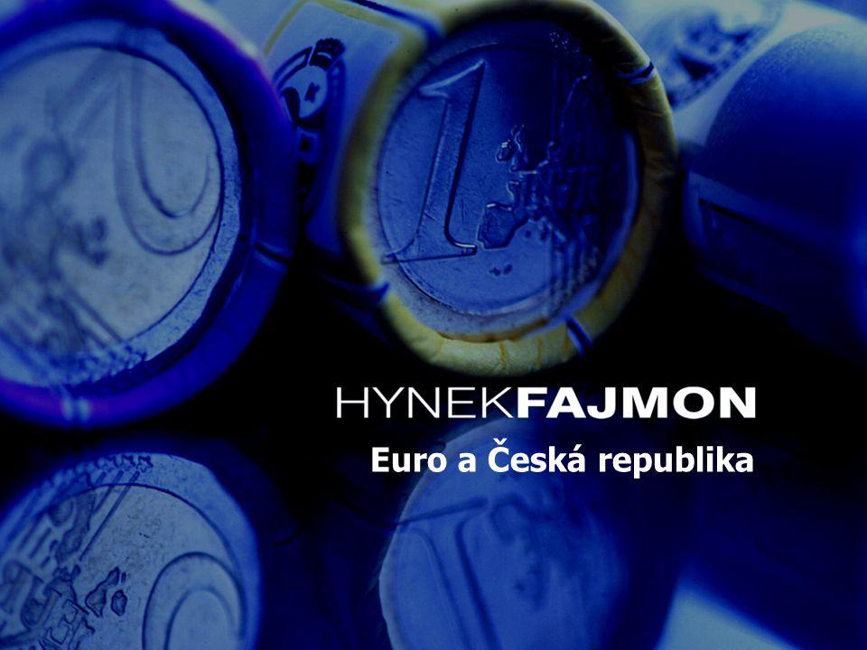 HYNEKFAJMON Euro a Česká republika Výchozí situace 1.ČR se přistoupením k EU zavázala přijmout měnu euro (čl.