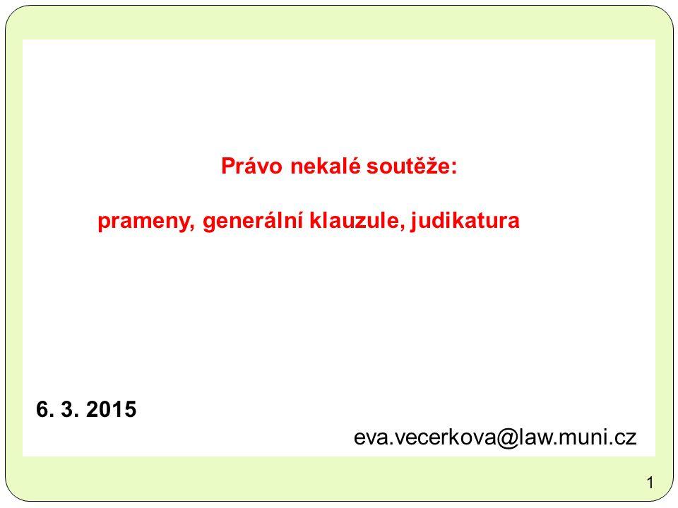 Právo nekalé soutěže: prameny, generální klauzule, judikatura 6.