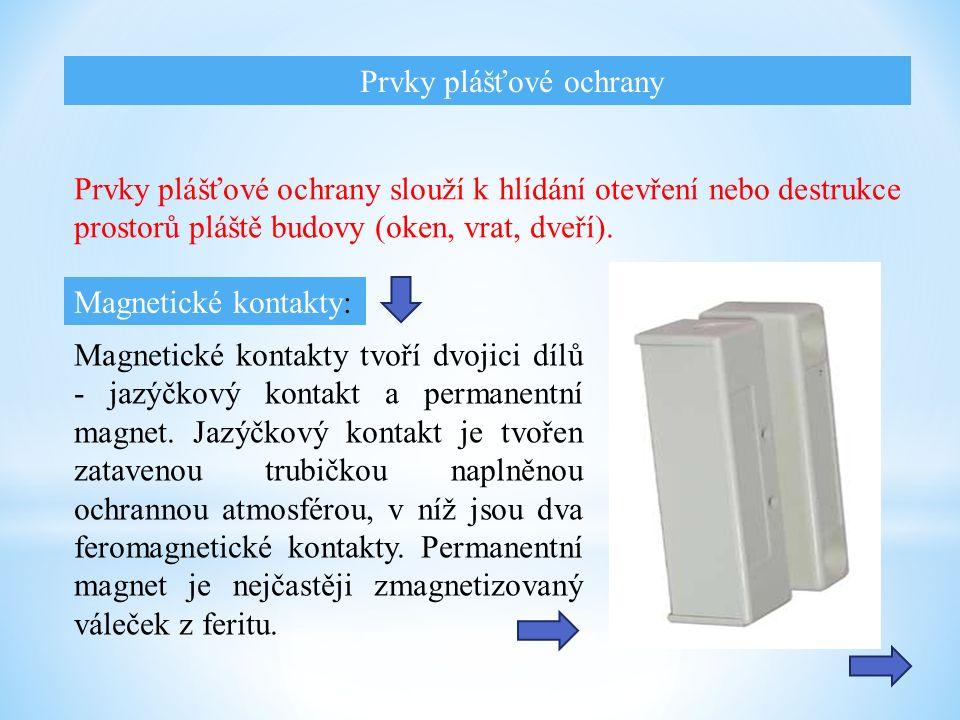 Prvky plášťové ochrany slouží k hlídání otevření nebo destrukce prostorů pláště budovy (oken, vrat, dveří).