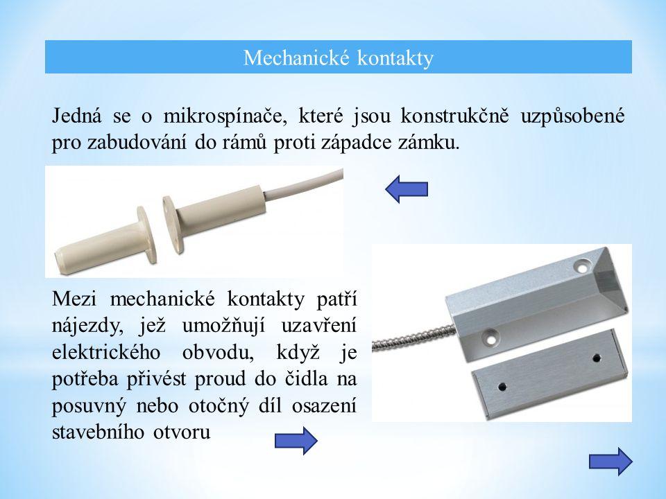 Mechanické kontakty Jedná se o mikrospínače, které jsou konstrukčně uzpůsobené pro zabudování do rámů proti západce zámku.