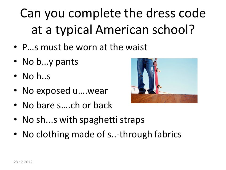 Can you complete the dress code at a typical American school.
