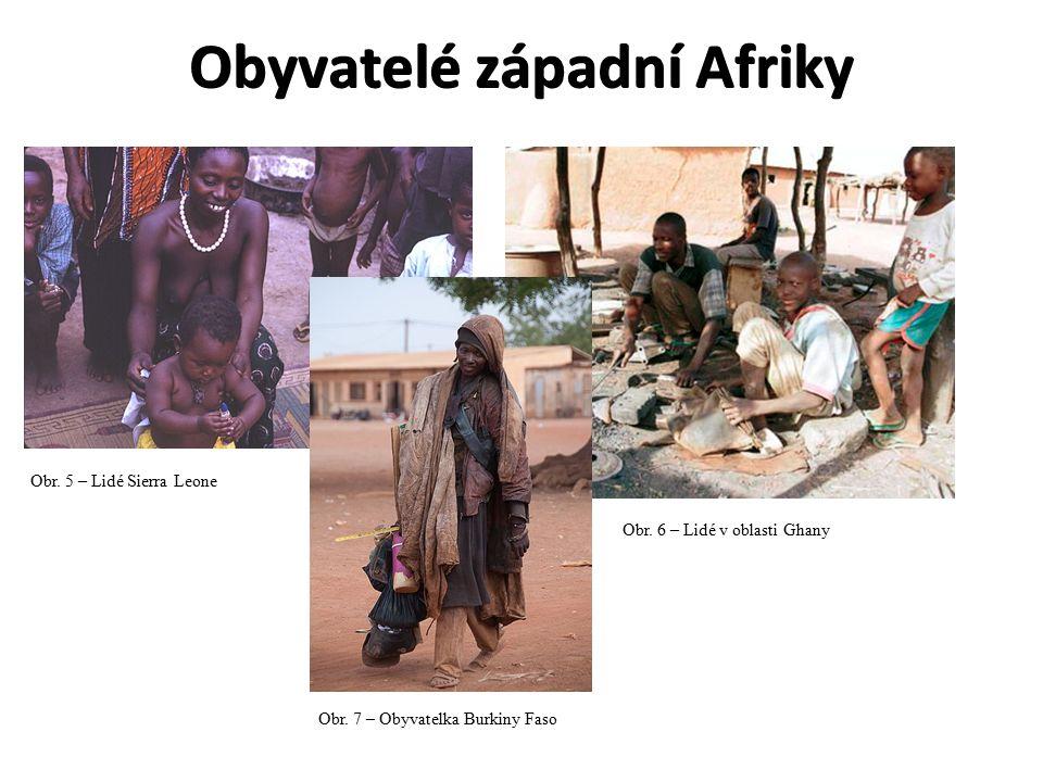Obyvatelé západní Afriky Obr. 5 – Lidé Sierra Leone Obr. 6 – Lidé v oblasti Ghany Obr. 7 – Obyvatelka Burkiny Faso