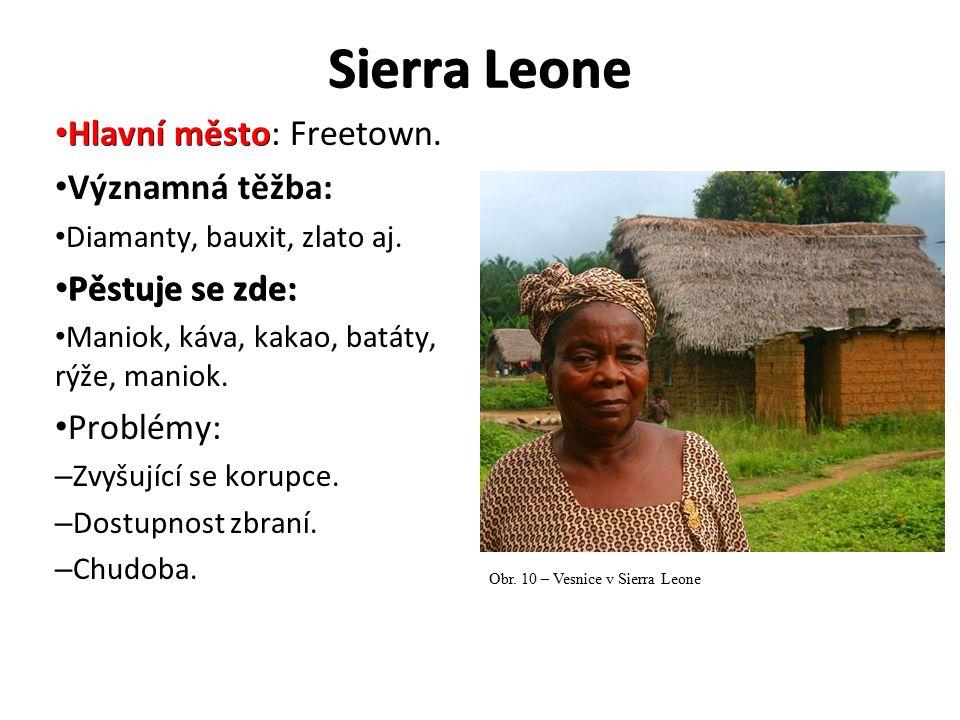 Sierra Leone Hlavní město Hlavní město: Freetown. Významná těžba: Diamanty, bauxit, zlato aj. Pěstuje se zde: Pěstuje se zde: Maniok, káva, kakao, bat