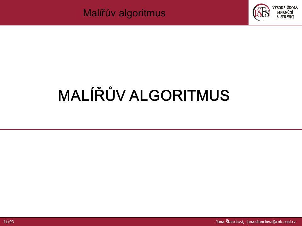Malířův algoritmus MALÍŘŮV ALGORITMUS 41/93 Jana Štanclová, jana.stanclova@ruk.cuni.cz