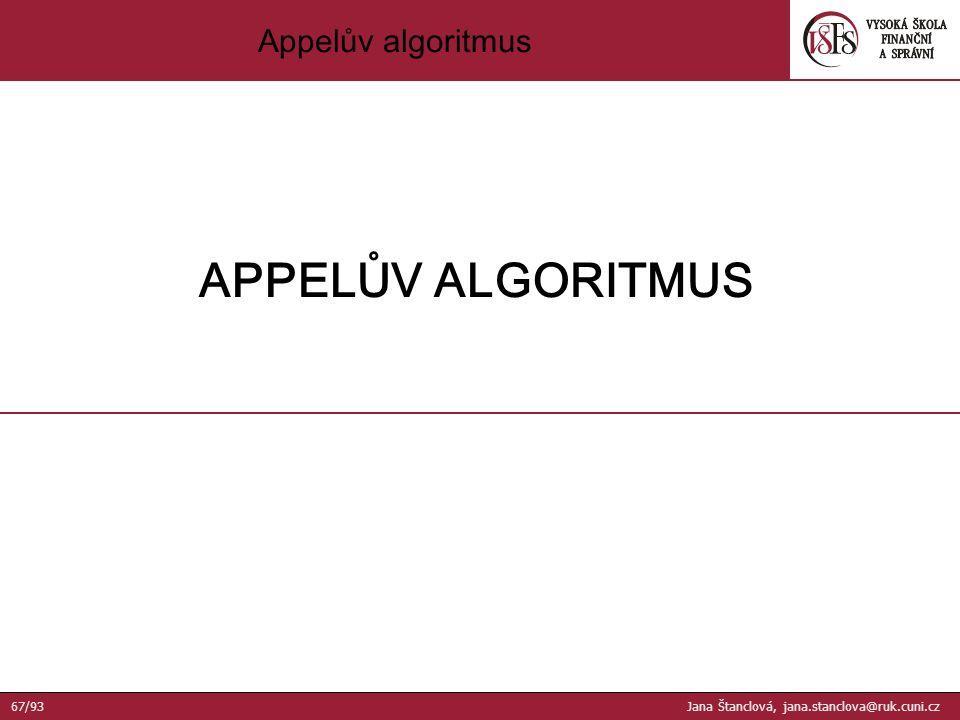 Appelův algoritmus APPELŮV ALGORITMUS 67/93 Jana Štanclová, jana.stanclova@ruk.cuni.cz