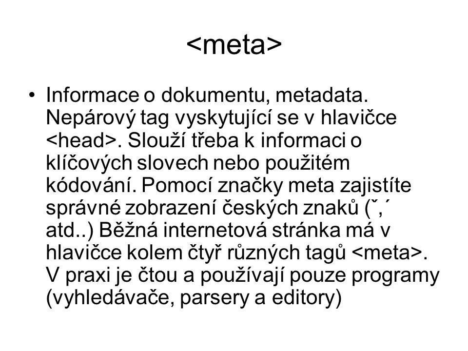 Informace o dokumentu, metadata. Nepárový tag vyskytující se v hlavičce.