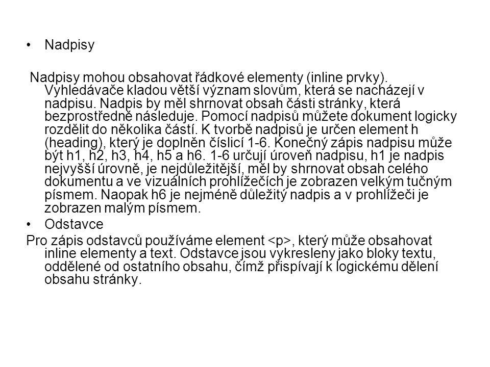 Nadpisy Nadpisy mohou obsahovat řádkové elementy (inline prvky).