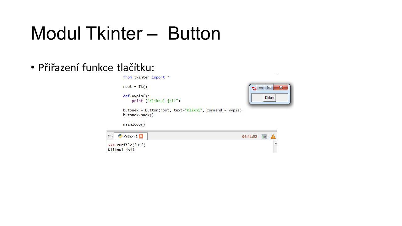 Modul Tkinter – Button Přiřazení funkce tlačítku: