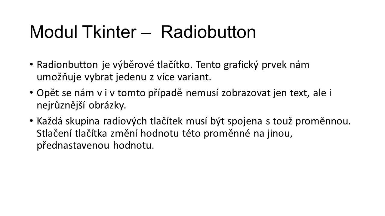 Modul Tkinter – Radiobutton Radionbutton je výběrové tlačítko.