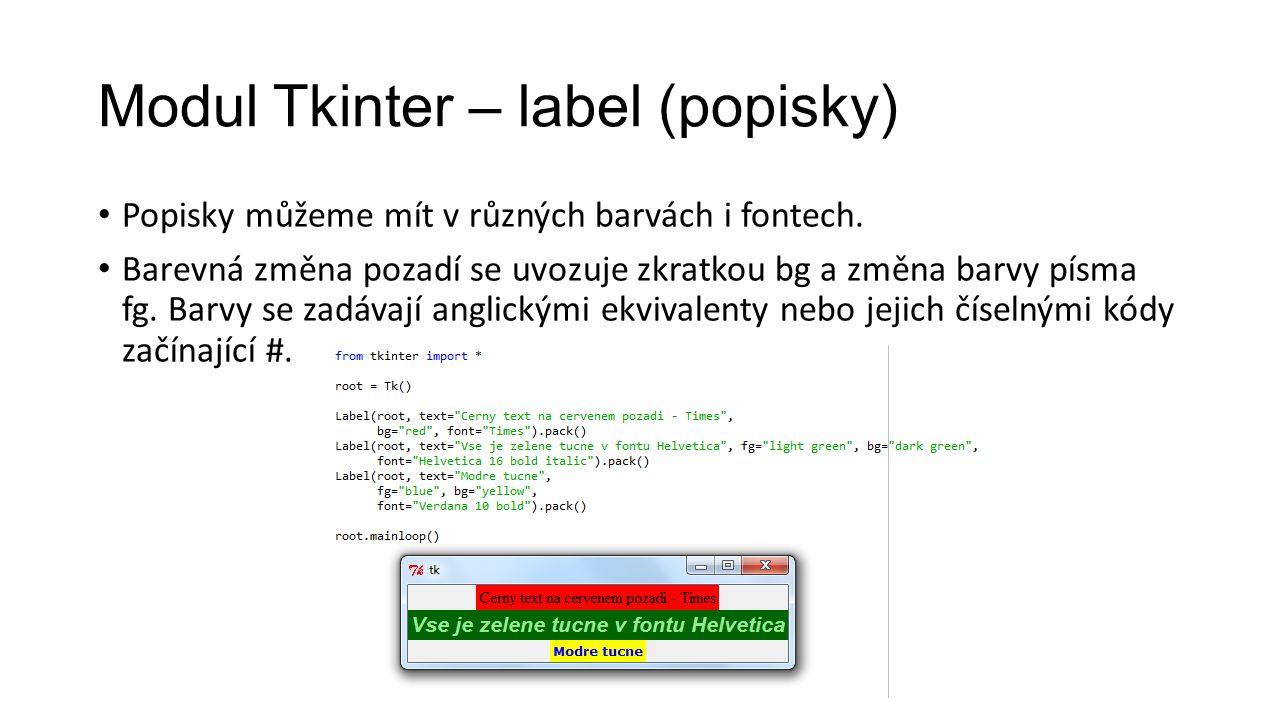 Modul Tkinter – label (popisky) Popisky můžeme mít v různých barvách i fontech.