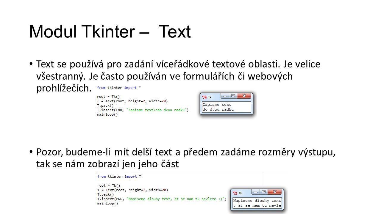 Modul Tkinter – Text Text se používá pro zadání víceřádkové textové oblasti.