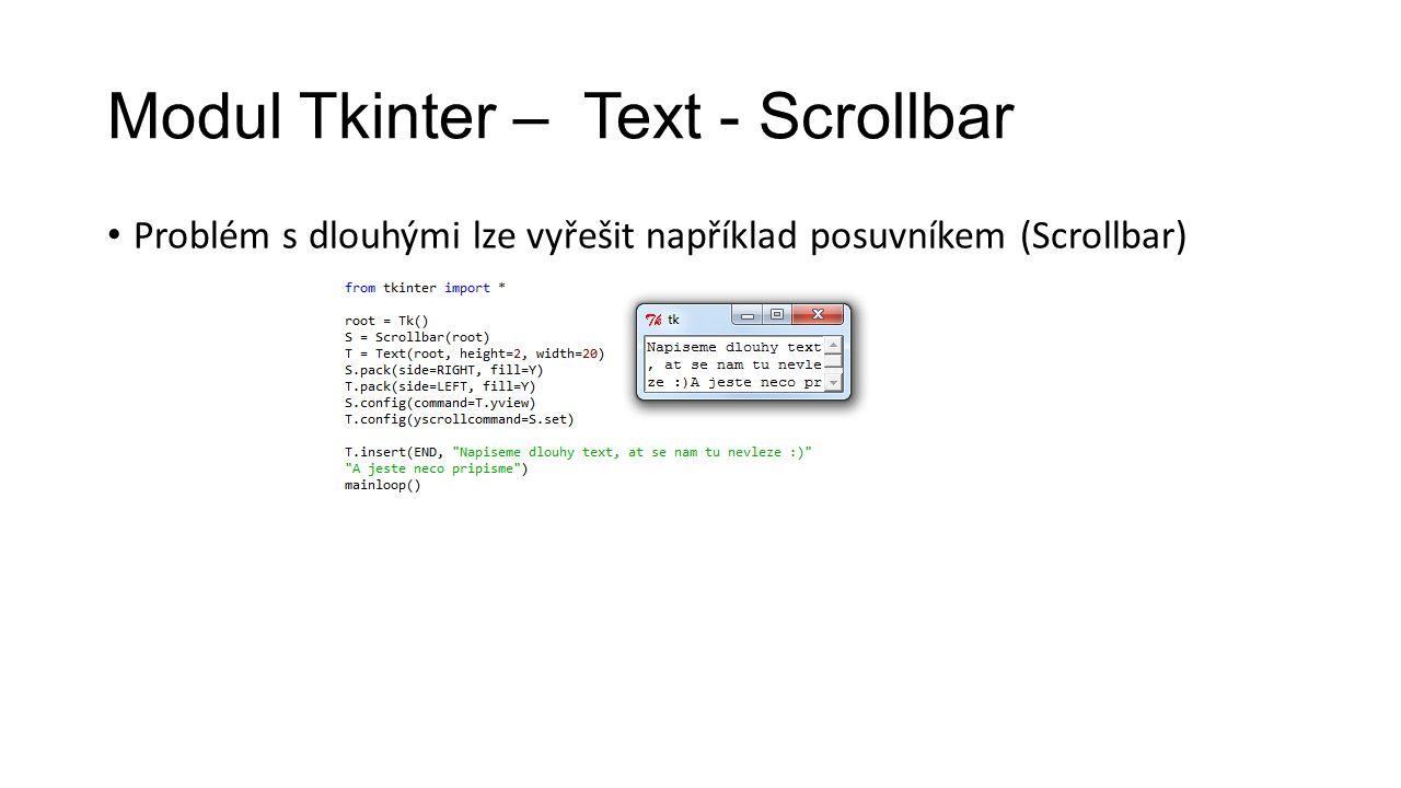 Modul Tkinter – Text - Scrollbar Problém s dlouhými lze vyřešit například posuvníkem (Scrollbar)