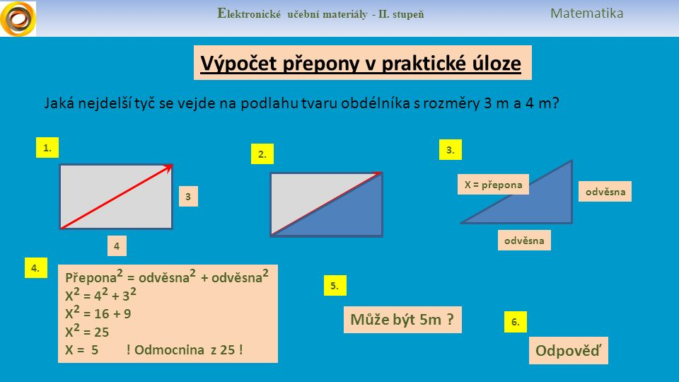 E lektronické učební materiály - II. stupeň Matematika Výpočet přepony v praktické úloze Jaká nejdelší tyč se vejde na podlahu tvaru obdélníka s rozmě