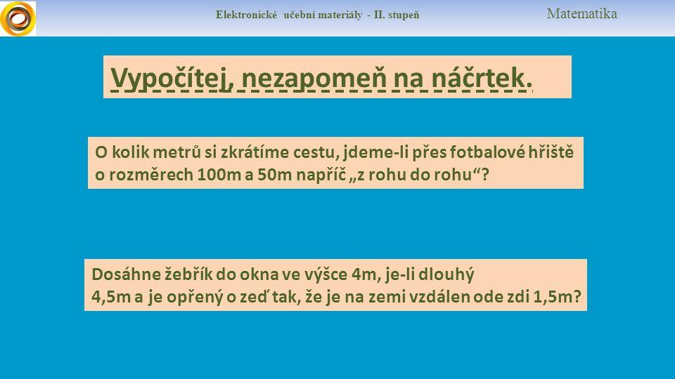 """Elektronické učební materiály - II. stupeň Matematika O kolik metrů si zkrátíme cestu, jdeme-li přes fotbalové hřiště o rozměrech 100m a 50m napříč """"z"""