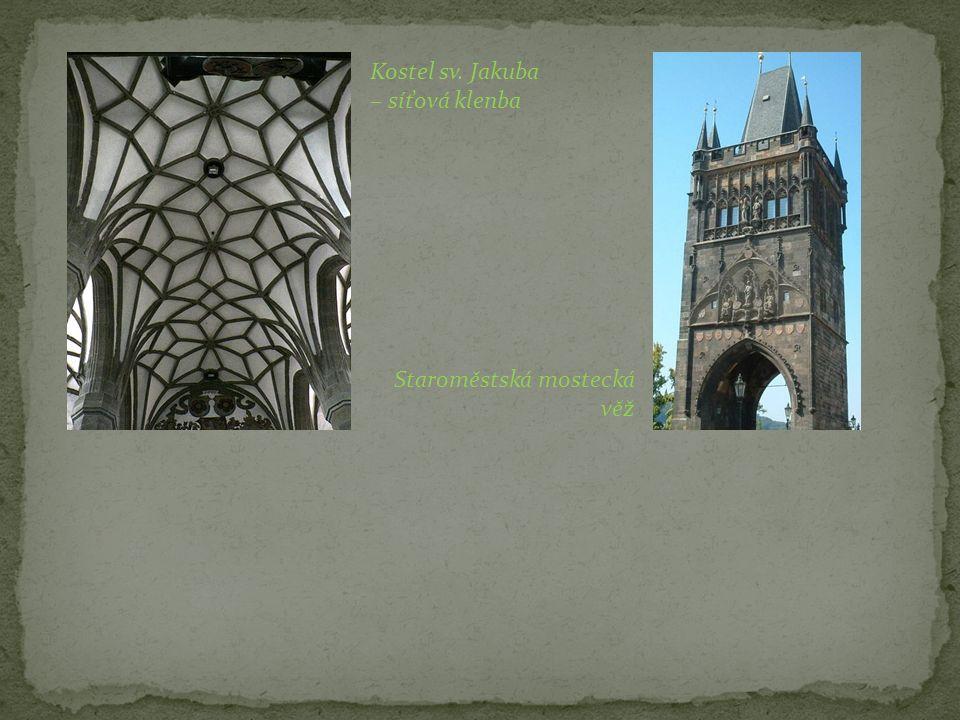 Staroměstská mostecká věž Kostel sv. Jakuba – síťová klenba