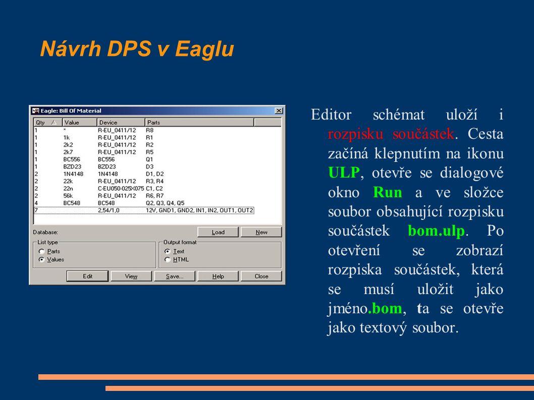 Návrh DPS v Eaglu Editor schémat uloží i rozpisku součástek. Cesta začíná klepnutím na ikonu ULP, otevře se dialogové okno Run a ve složce soubor obsa