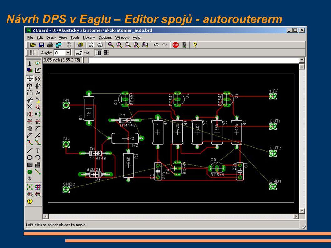 Návrh DPS v Eaglu – Editor spojů - autoroutererm