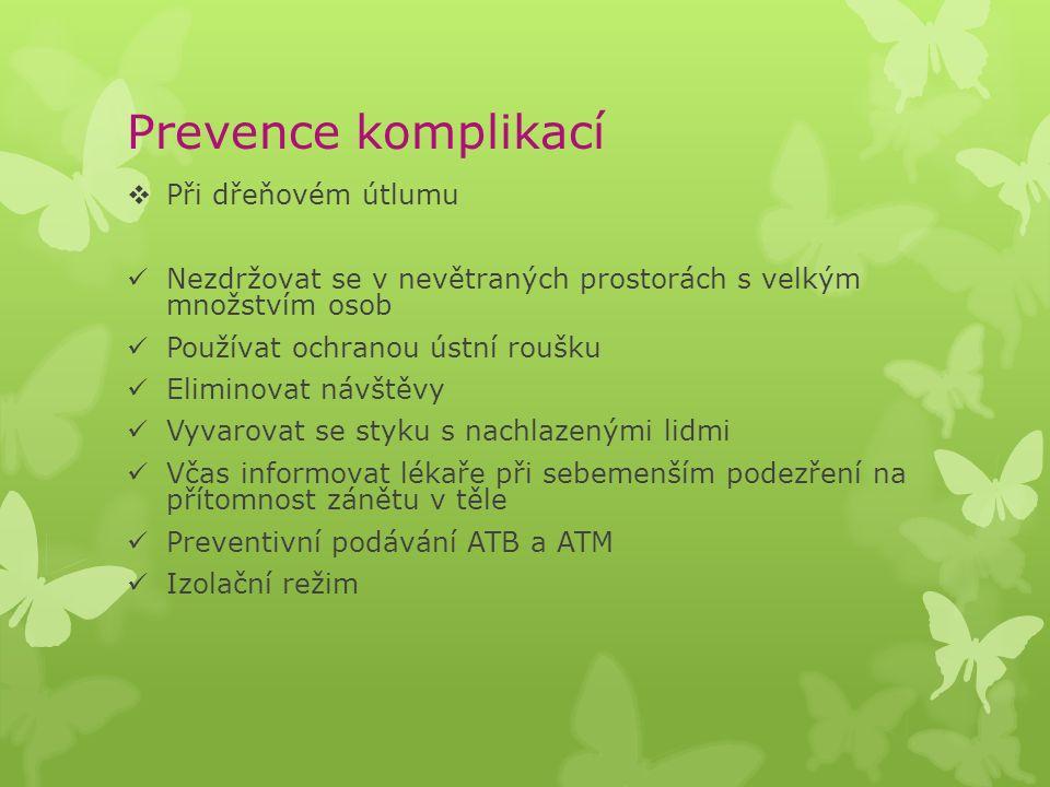 Prevence komplikací  Při dřeňovém útlumu Nezdržovat se v nevětraných prostorách s velkým množstvím osob Používat ochranou ústní roušku Eliminovat náv