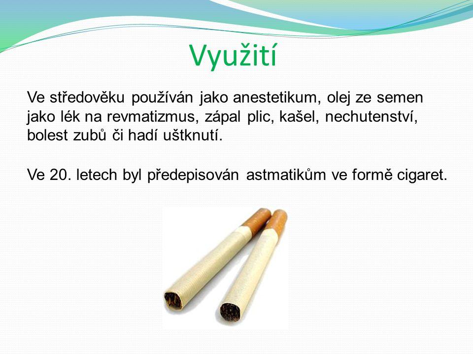 Využití Ve 20. letech byl předepisován astmatikům ve formě cigaret.