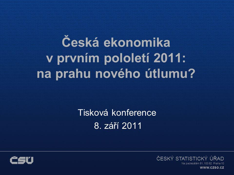 ČESKÝ STATISTICKÝ ÚŘAD Na padesátém 81, 100 82 Praha 10 www.czso.cz Česká ekonomika v prvním pololetí 2011: na prahu nového útlumu? Tisková konference