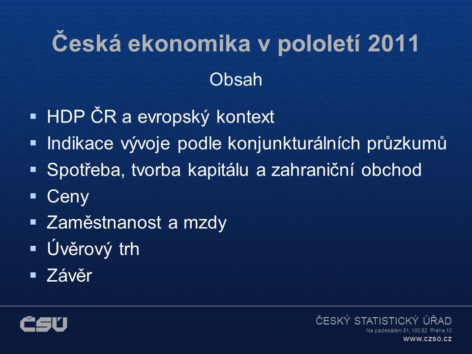 ČESKÝ STATISTICKÝ ÚŘAD Na padesátém 81, 100 82 Praha 10 www.czso.cz Česká ekonomika v pololetí 2011  HDP ČR a evropský kontext  Indikace vývoje podl