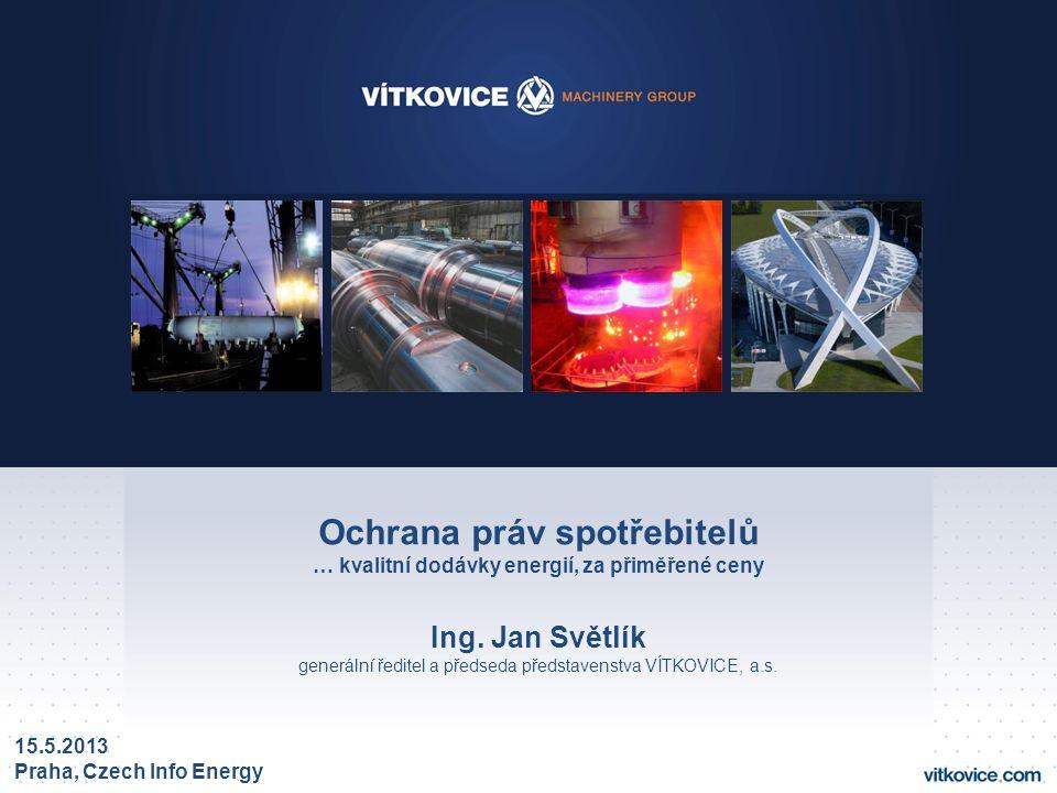 Ochrana práv spotřebitelů … kvalitní dodávky energií, za přiměřené ceny Ing.