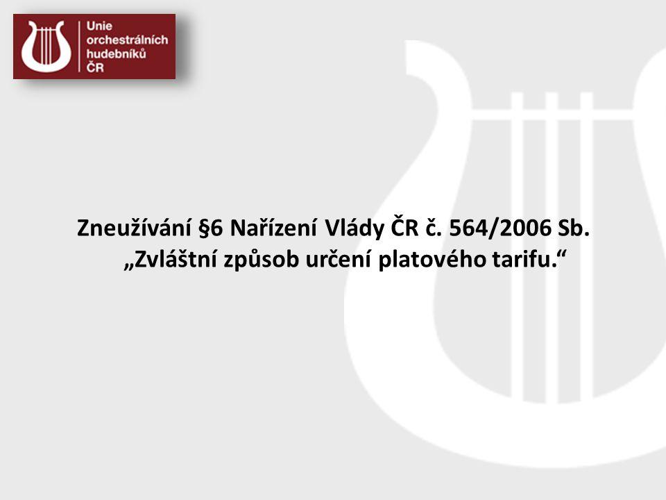 """Zneužívání §6 Nařízení Vlády ČR č. 564/2006 Sb. """"Zvláštní způsob určení platového tarifu."""