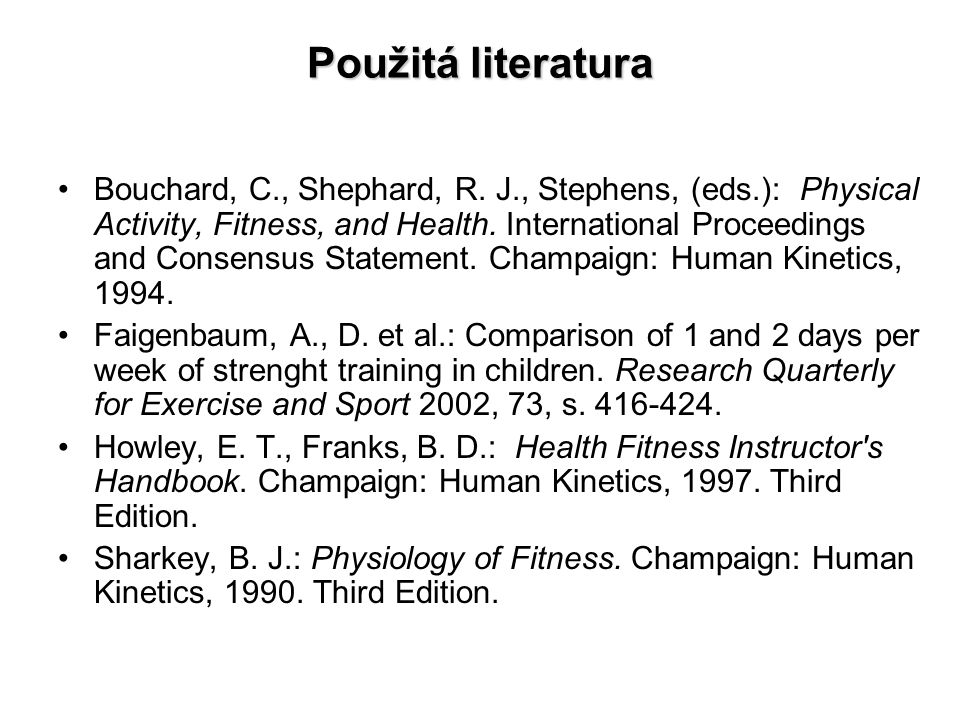 Použitá literatura Bouchard, C., Shephard, R.