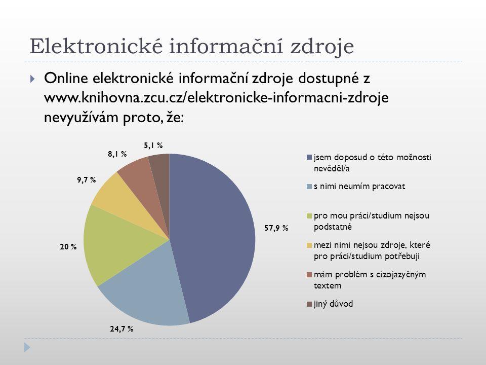 Elektronické informační zdroje  Online elektronické informační zdroje dostupné z www.knihovna.zcu.cz/elektronicke-informacni-zdroje nevyužívám proto,