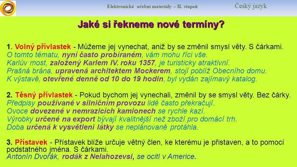 Elektronické učební materiály – II. stupeň Český jazyk Jaké si řekneme nové termíny.