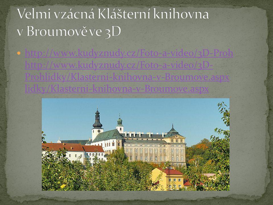 http://www.kudyznudy.cz/Foto-a-video/3D-Proh http://www.kudyznudy.cz/Foto-a-video/3D- Prohlidky/Klasterni-knihovna-v-Broumove.aspx lidky/Klasterni-knihovna-v-Broumove.aspx http://www.kudyznudy.cz/Foto-a-video/3D-Proh http://www.kudyznudy.cz/Foto-a-video/3D- Prohlidky/Klasterni-knihovna-v-Broumove.aspx lidky/Klasterni-knihovna-v-Broumove.aspx