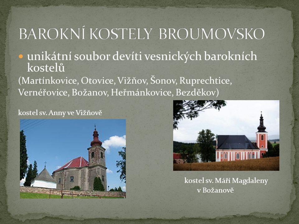unikátní soubor devíti vesnických barokních kostelů (Martínkovice, Otovice, Vižňov, Šonov, Ruprechtice, Vernéřovice, Božanov, Heřmánkovice, Bezděkov) kostel sv.