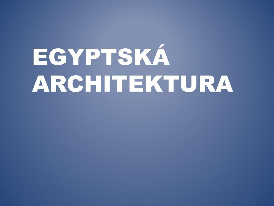 EGYPTSKÁ ARCHITEKTURA