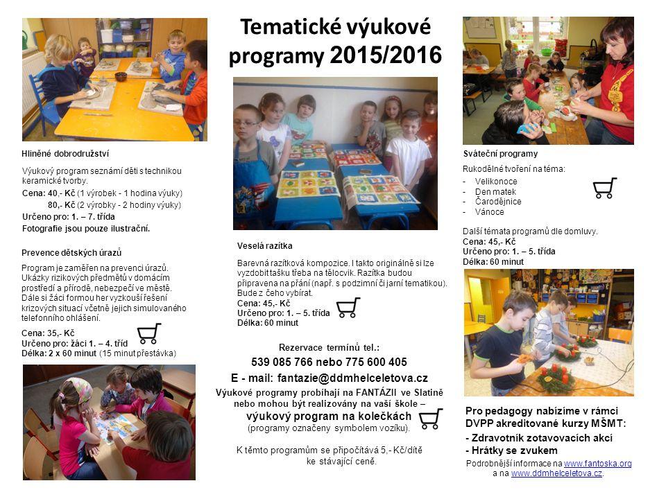 Tematické výukové programy 2015/2016 Hliněné dobrodružství Výukový program seznámí děti s technikou keramické tvorby.