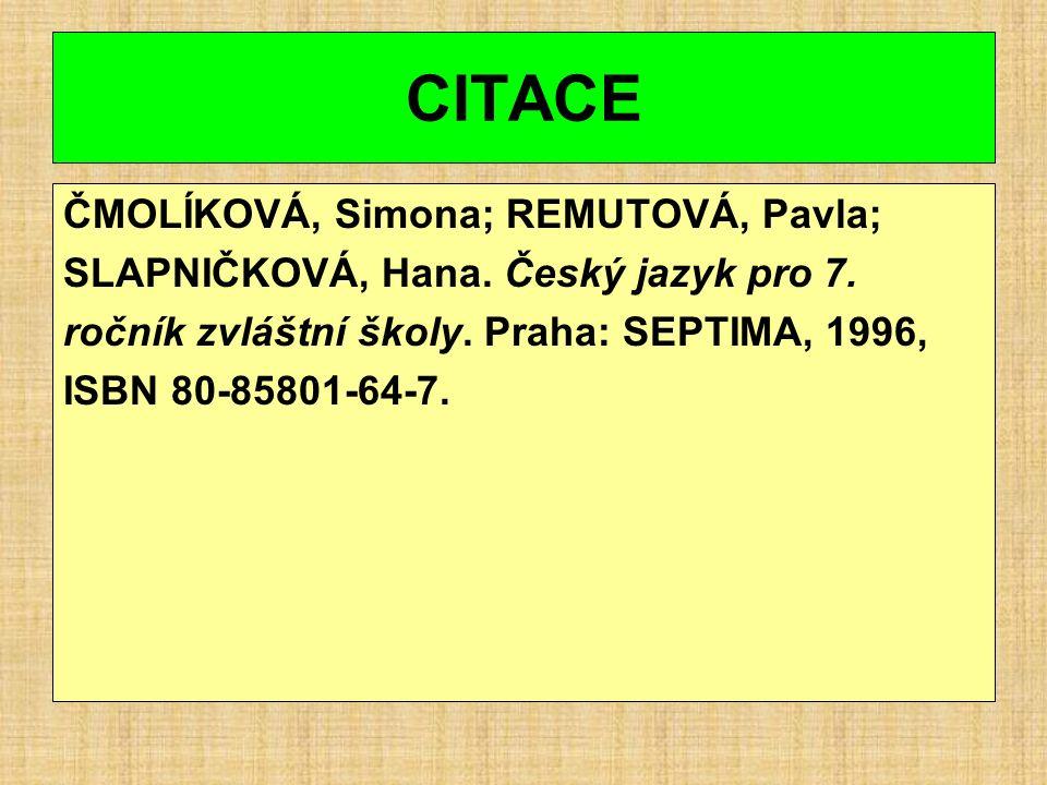 CITACE ČMOLÍKOVÁ, Simona; REMUTOVÁ, Pavla; SLAPNIČKOVÁ, Hana.