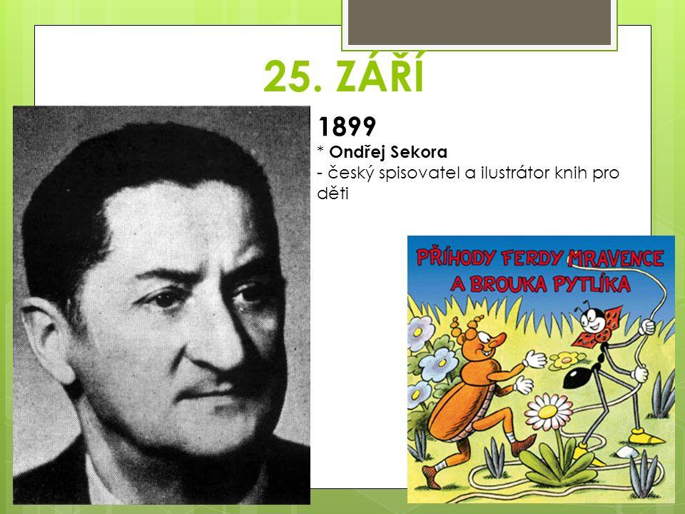 25. ZÁŘÍ 1899 * Ondřej Sekora - český spisovatel a ilustrátor knih pro děti