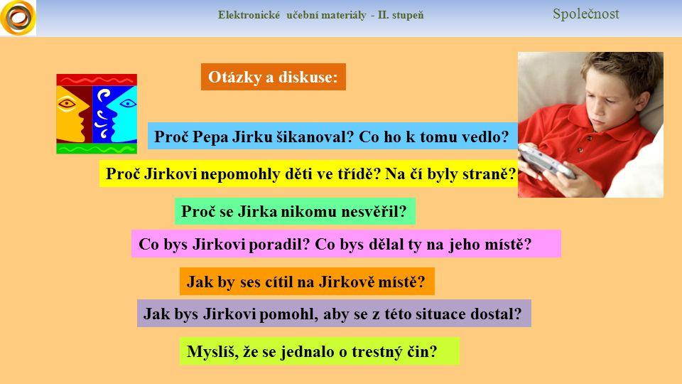 Elektronické učební materiály - II. stupeň Společnost Otázky a diskuse: Proč Pepa Jirku šikanoval.