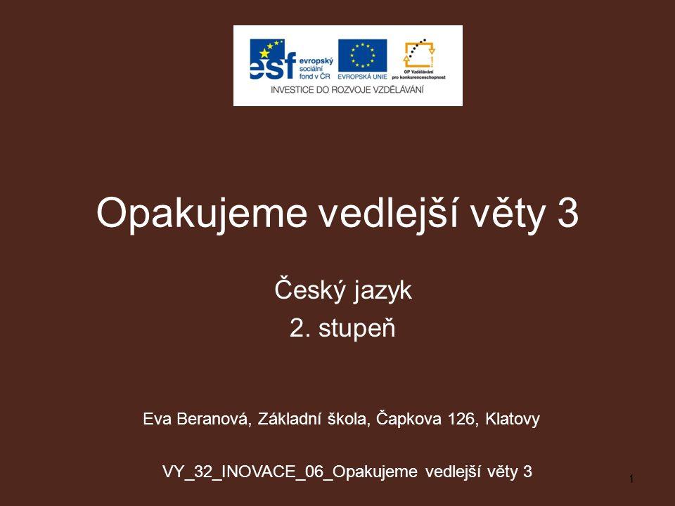 Opakujeme vedlejší věty 3 Český jazyk 2.