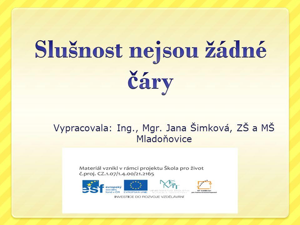 Vypracovala: Ing., Mgr. Jana Šimková, ZŠ a MŠ Mladoňovice