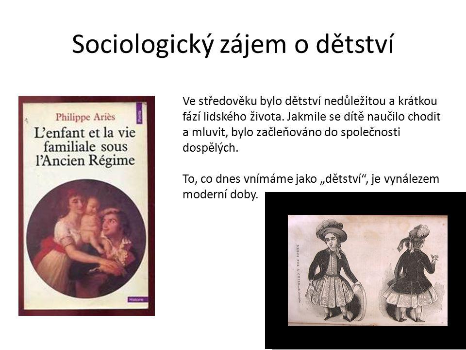 Ve středověku bylo dětství nedůležitou a krátkou fází lidského života. Jakmile se dítě naučilo chodit a mluvit, bylo začleňováno do společnosti dospěl