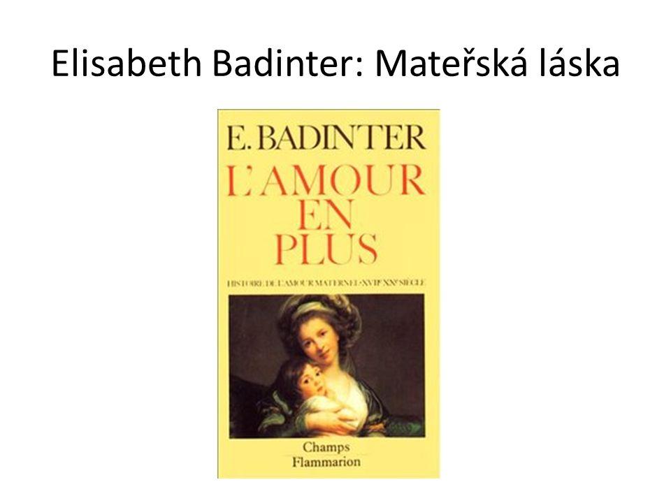 Elisabeth Badinter: Mateřská láska
