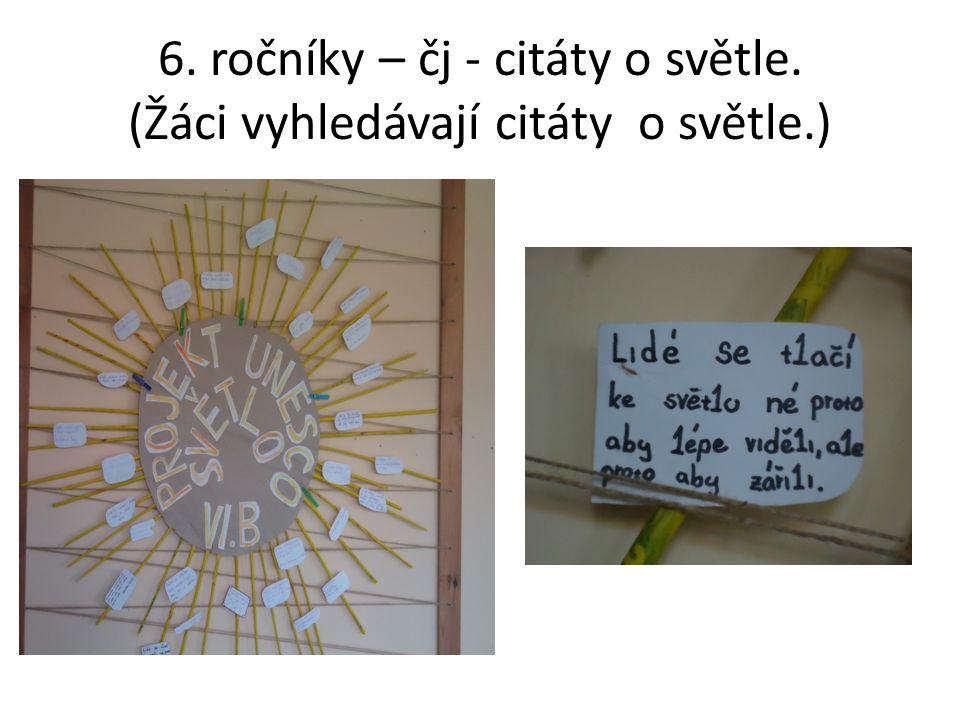 6. ročníky – čj - citáty o světle. (Žáci vyhledávají citáty o světle.)