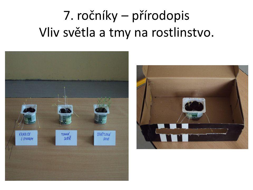 7. ročníky – přírodopis Vliv světla a tmy na rostlinstvo.