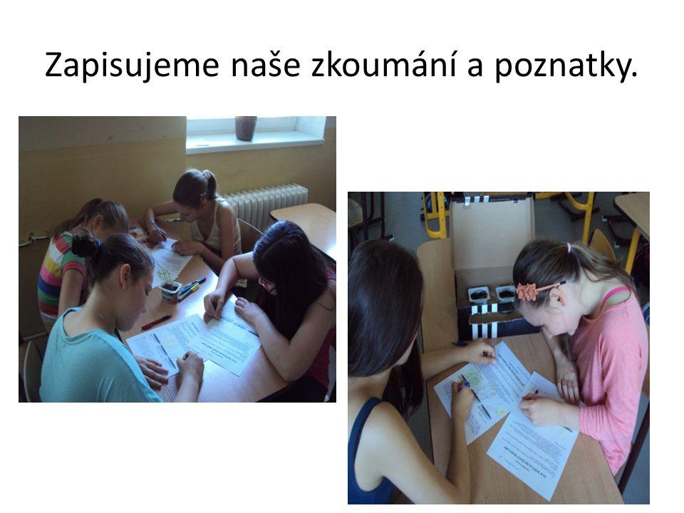 Zapisujeme naše zkoumání a poznatky.