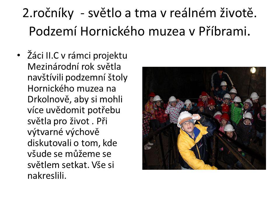 2.ročníky - světlo a tma v reálném životě. Podzemí Hornického muzea v Příbrami.