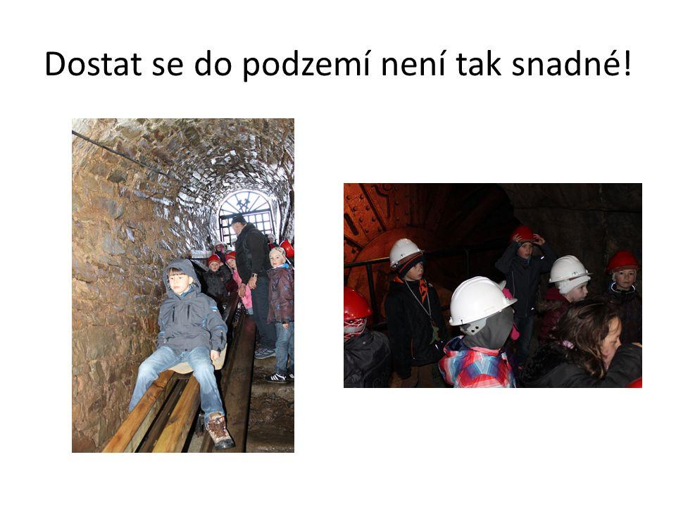 Dostat se do podzemí není tak snadné!