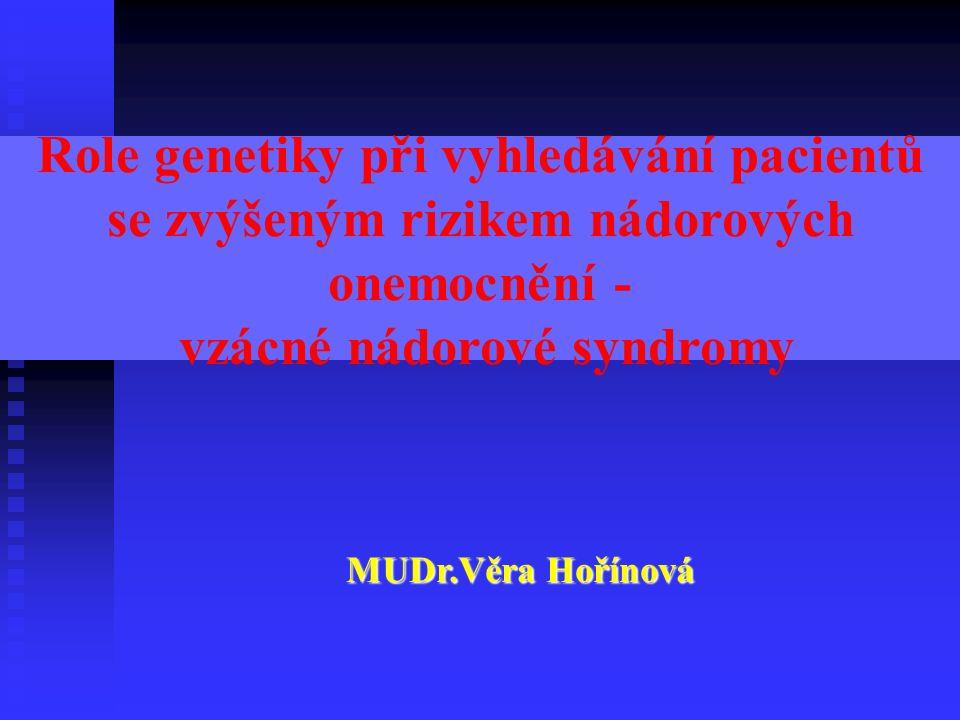 Bloomův syndrom AR Malý vzrůst, mikrocepalie, fotosensitivita Leukemia Lymphoma Adenocarcinoma Squamous cell carcinoma Hypersensitivity to chemotheraphy